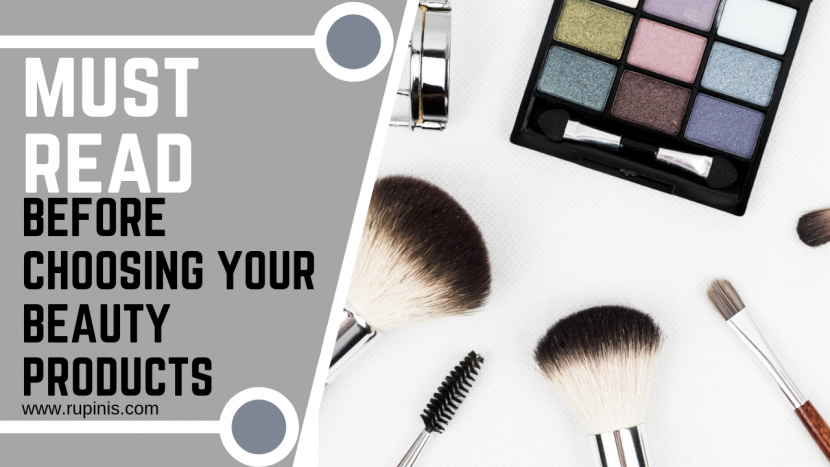 BEFORE YOU CHOOSE YOUR BEAUTY PRODUCTS